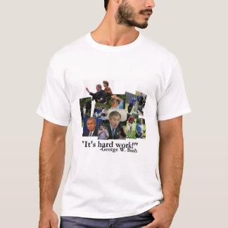 """""""それはハードワークです! """" Tシャツ"""