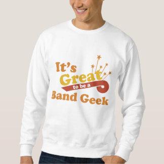 それはバンドギークであることは素晴らしいです スウェットシャツ