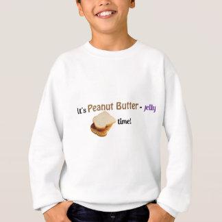 それはピーナツバターゼリーの時間です! スウェットシャツ