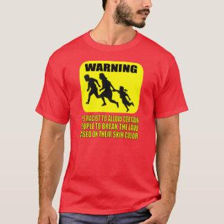 それは人種差別何人かの人々法律を壊す割り当てるようにです Tシャツ