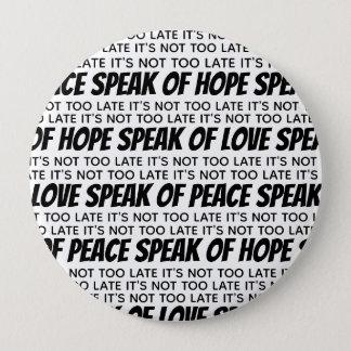 それは余りに遅くなかったり、愛、平和、及び希望の話しません 缶バッジ