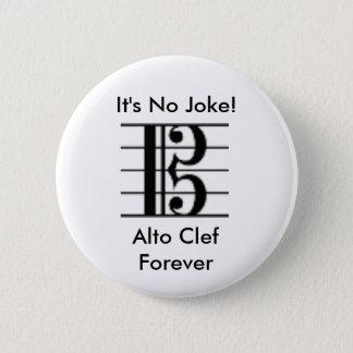 それは冗談ではないです! 、ALTOクレフ、音符記号は永久にボタンがかかります 缶バッジ