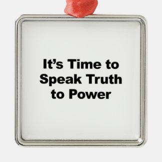 それは動力を与えるために真実を話す時間です シルバーカラー正方形オーナメント