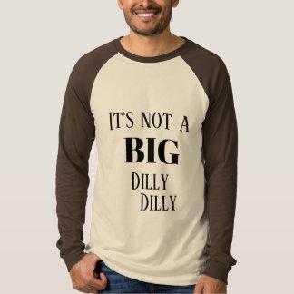 それは大きいDillyのDillyではないです Tシャツ