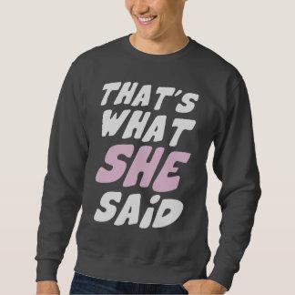 それは彼女が言ったことです スウェットシャツ