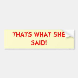 それは彼女が言ったことです! バンパーステッカー