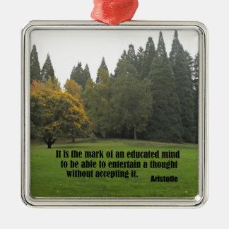 それは教育がある心…アリストテレスの印です メタルオーナメント