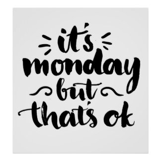 それは月曜日ですが、良いです ポスター