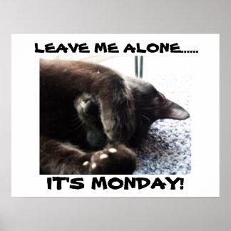それは月曜日です! 、私にポスターだけを残して下さい ポスター