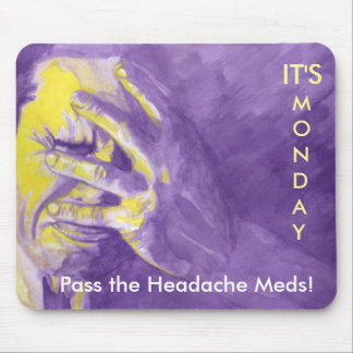 それは月曜日のパス頭痛Medsです! マウスパッド