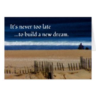 それは決して夢を見るには余りにも遅くないです… カード