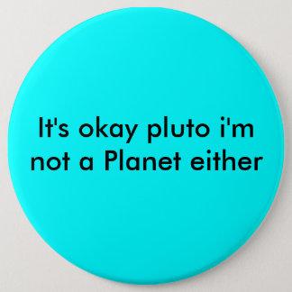 それは私が惑星の良いプルートです 15.2CM 丸型バッジ