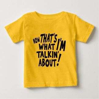 それは私がtalkinであるものについてのです! ベビーTシャツ