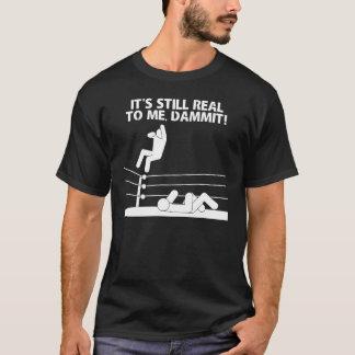それは私にまだ実質、Dammitです! Tシャツ