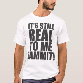 それは私にまだ実質Dammitです! Tシャツ