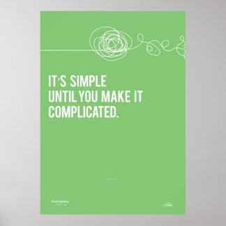 それは複雑になるそれを作るまでシンプルです ポスター