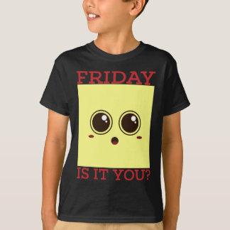 それは金曜日あります Tシャツ