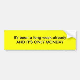 """それは長い週のalreadyANDそれ"""" Sずっと月曜日だけです バンパーステッカー"""