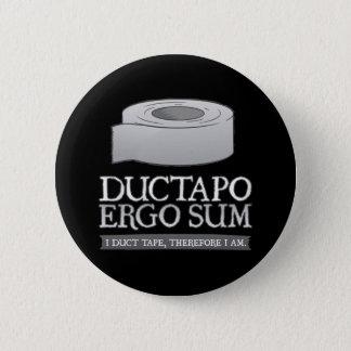 それゆえにDuctapoの合計。  従って私ガムテープ、私am. 5.7cm 丸型バッジ