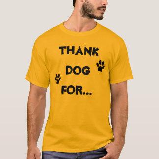 …それらが私達のためにするすべての事のために犬を感謝していして下さい Tシャツ