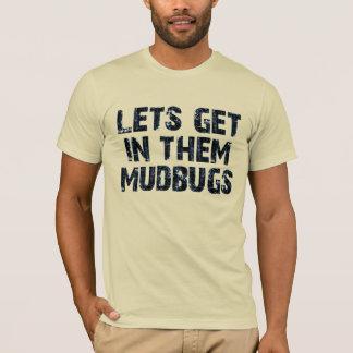 それらでmudbugsを得よう tシャツ