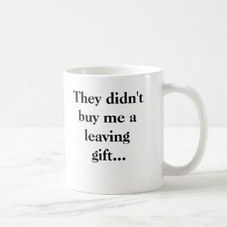 それらは私を去るギフト…買いませんでした コーヒーマグカップ