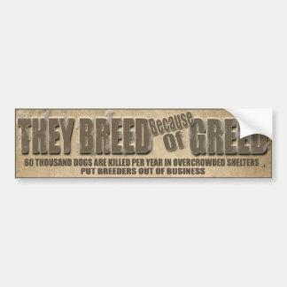 それらは貪欲のために繁殖します バンパーステッカー