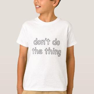 それをしないで下さい Tシャツ