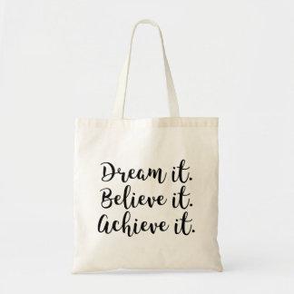 それを夢を見て下さい、信じて下さい、達成して下さい トートバッグ