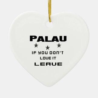 それを愛さなければパラオ諸島、許可 セラミックオーナメント