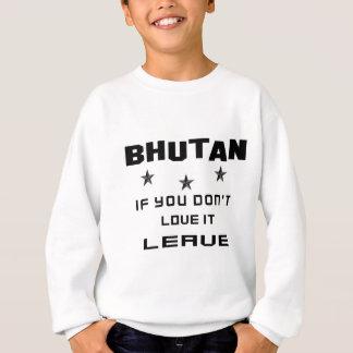 それを愛さなければブータン、許可 スウェットシャツ