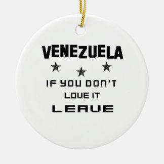 それを愛さなければベネズエラ、許可 セラミックオーナメント