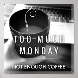 たくさんの月曜日ない十分なコーヒー ポスター