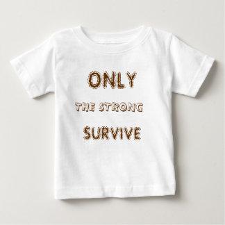 ただ、強いの、生き延びます ベビーTシャツ