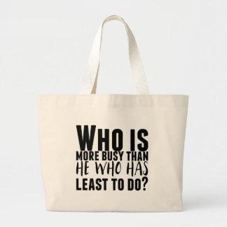 だれがするべき最少がある彼より忙しいですか。 ラージトートバッグ