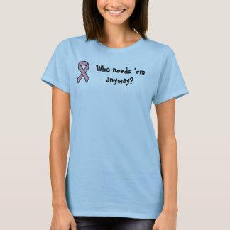 だれがそれらを…ピンクのリボンのTシャツ必要とするか Tシャツ
