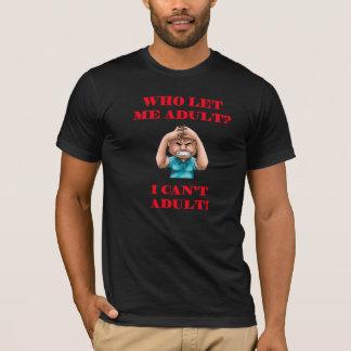 だれが大人私を可能にしましたか。 Tシャツ
