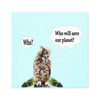 だれが私達の惑星を救うか--だれか。 キャンバスプリント
