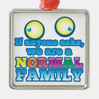 だれでも頼めば私達は正常な家族です メタルオーナメント