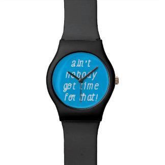 だれもそれの得られた時間ありません! 腕時計