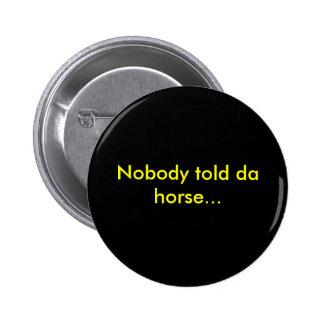 だれもdaの馬を…言いませんでした 5.7cm 丸型バッジ