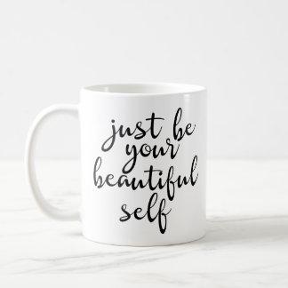 ちょうどあなたの美しい自己のマグがあって下さい コーヒーマグカップ