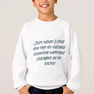 ちょうどその時私が成功に見つける鍵を…. スウェットシャツ