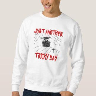 ちょうど別のこうかつな日のハロウィンのワイシャツのティー スウェットシャツ