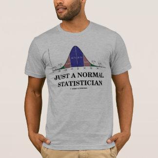 ちょうど正常な統計学者(鐘のカーブのユーモア) Tシャツ