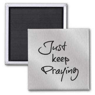 ちょうど祈ることを保って下さい マグネット