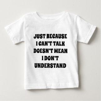ちょうど私が話すことができないので ベビーTシャツ