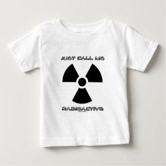 ちょうど私を放射性と電話して下さい(放射性印) ベビーTシャツ