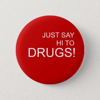 ちょうど薬剤Pinボタンにこんにちは言って下さい 5.7cm 丸型バッジ