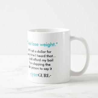 ちょうど重量を失って下さい コーヒーマグカップ